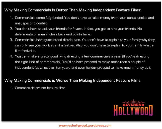 Why Making Commercials is Better Than Making Independent Feature Films